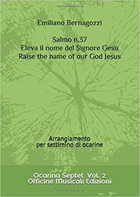Salmo 37 Eleva il Nome del Signore Gesù Arrangiamento per settimino di ocarine