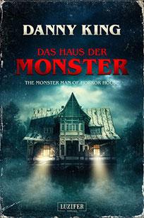Das Haus der Monster Danny King Buchcover Horror Bestseller