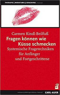 Fragen können wie Küsse schmecken Systemische Fragetechniken für Anfänger und Fortgeschrittene Systemische #Beratung #Coaching #Bücher