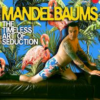 MANDELBAUMS - The timeless art of seduction