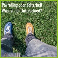Payrolling oder Zeitarbeit. Was ist der Unterschied?