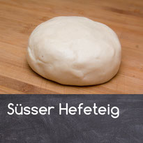 Süsser Hefeteig Rezept