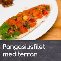 Pangasius Mediterran Rezept