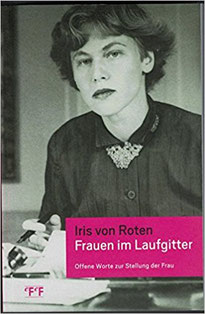 Iris Meyer; Dr. jur. Iris von Roten, 2.April 1917  - 11.September 1990, in Basel,  Schweizer Juristin, Journalistin