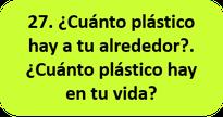 ¿Cuánto plástico hay a tu alrededor?. ¿Cuánto plástico hay en vida?