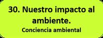 Nuestro impacto al ambiente. Conciencia ambiental.