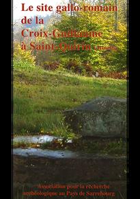 livre livret fasicule prospectus le site gallo-romain de la croix guillaume à Saint-Quirin