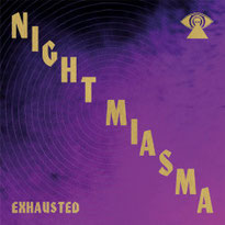 NIGHT MIASMA - Exhausted