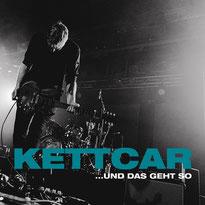 """KETTCAR - Livealbum """"... und das geht so"""""""
