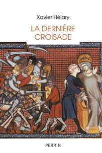 LA DERNIÈRE CROISADE - Xavier Hélary