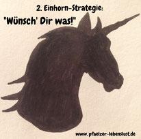 Einhorn-Strategie Wünsch dir was alles was du willst