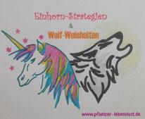 Einhorn-Strategie Wolf-Weisheit pfaelzer-lebenslust-lebensfreude