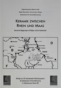 Keramik zwischen Rhein und Maas 38. Hafnerei Symposium Raeren