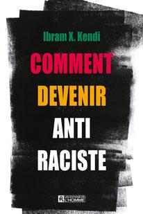 Couverture du livre de Ibram X. Kendi Comment devenir anti-raciste Librairie racines