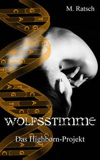 """Buchcover """"Wolfsstimme"""", Teil fünf der Romantic-Fantasy-Reihe """"Das Highborn-Projekt"""" der Autorin Melissa Ratsch"""