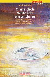 """Wolf Schneider """"Ohne dich wäre ich ein anderer"""", Königsfurt. Covergestaltung Christina v. Puttkamer"""