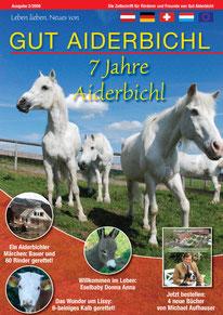 Gut Aiderbichl Magazin, 2/2008 - 4/2009, Gesamtgestaltung Christina v. Puttkamer