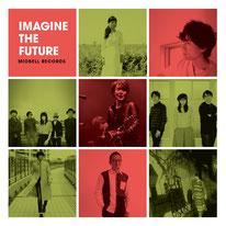 CD『Imagine The Future』3/2リリース!新曲「Blue Lagoon Universe」収録