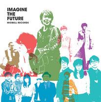 12インチLP『Imagine The Future Limited Edition』3/2リリース!新曲「Blue Lagoon Universe」収録。MP3ダウンロードコード付き