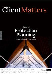 Client Matters - Wellington Wealth Magazine - Protection Planning - IFA Glasgow