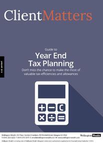 Client Matters - Wellington Wealth Magazine - Year End Planning - IFA Glasgow