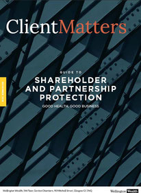 Client Matters - Wellington Wealth Magazine - Shareholder & Partnership Proctection - IFA Glasgow