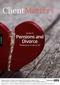 Client Matters - Wellington Wealth Magazine - Pensions & Divorce - IFA Glasgow