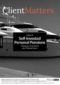 Client Matters - Wellington Wealth Magazine - Self Invested Personal Pensions - IFA Glasgow