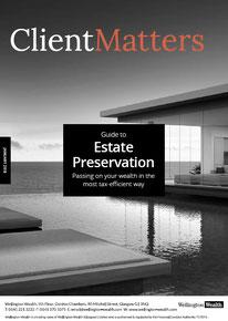 Client Matters - Wellington Wealth Magazine - Estate Planning - IFA Glasgow
