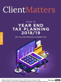 Client Matters - Wellington Wealth Magazine - Year End Tax Planning 2018/19 - IFA Glasgow