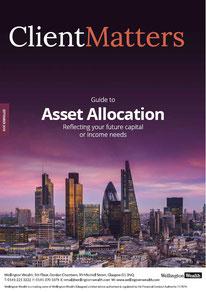Client Matters - Wellington Wealth Magazine - Asset Allocation - IFA Glasgow