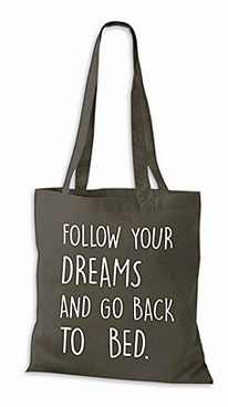 Baumwolltasche günstig mit Spruch Follow your Dreams and go back to Bed
