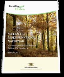 Nachhaltigkeitsbericht Staatswald Baden-Württemberg 2014
