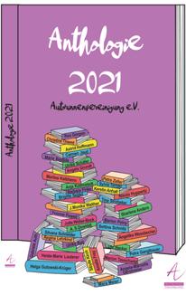 Cover Anthologie 2021. Eine Zeichnung: ein lila hinterlegtes Cover mit einem bunten Stapel Bücher im Vordergrund auf dessen Rücken die Namen der in der Anthologie vertretenden Autorinnen stehen.
