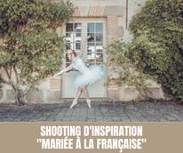 """Shooting d'inspiration """"Mariée à la Française"""""""