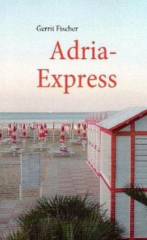 Gerrit Fischer Debütroman: Adria-Express