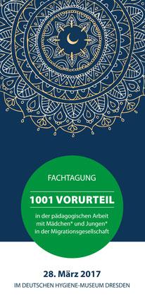 Fachtag: 1001 Vorurteil in der pädagogischen Arbeit mit Mädchen* und Jungen* in der Migrationsgesellschaft am 28. März 2017 im Deutschen Hygiene-Museum Dresden