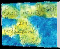 Sara und Josef im verfluchten Wald - Illustriertes Märchen einer Willkommensklasse