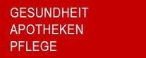 GESUNDHEIT - ÄRZTE - APOTHEKEN  PHYSIOTHERAPIE - PFLEGE