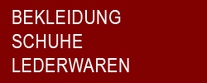MODE - MODEACCESSOIRES - SCHUHE - HÜTE - PELZE  KINDERMODE - KINDERSCHUHE - KINDERAUSSTATTUNG  STOFFE - WOLLE - KURZWAREN - TEXTILIEN - TEXTILPFLEGE  LEDERWAREN - TASCHEN - KOFFER