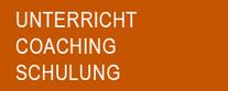 UNTERRICHT - SCHULUNG - COACHING