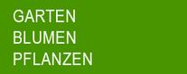 BLUMEN - PFLANZEN  GARTEN - GARTENBAU - GALA