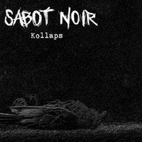 SABOT NOIR - Kollaps