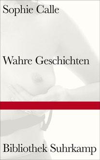 """Buchcover """"Wahre Geschichten"""" von Sophie Calle, Suhrkamp, Juli 2021"""