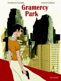 Gramercy Park/ Timothée de Fombelle et Christian Cailleaux.- Gallimard, 2018