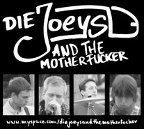 DIE JOEYS AND THE MOTHERFUCKER