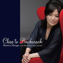 クロース・トゥ・バカラック スペシャル・エディション Close to Bacharach Special Edition / 平賀マリカ