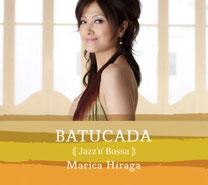 Batucada 〜Jazz'n Bossa〜 / 平賀マリカ