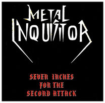 "1999 ""Seven Inches For The Second Attack"" (7""), Metal Inquisitor; Limited Edition, 500 Copies"