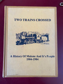 Two Trains Crossed A History of Malone and It's People 1904-1984 $49.00